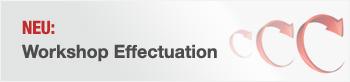 Neuer Workshop: Effectuation